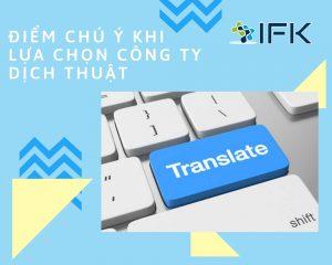 Điểm chú ý khi lựa chọn công ty dịch thuật