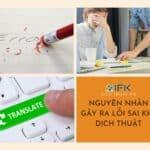 Nguyên nhân và cách giải quyết những lỗi sai trong bản dịch. Những lợi ích khi sử dụng dịch vụ tại các công ty dịch thuật