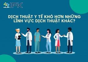 Vì sao dịch thuật lĩnh vực y tế khó hơn các lĩnh vực khác